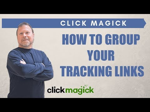 How to Group Your Tracking Links in ClickMagick