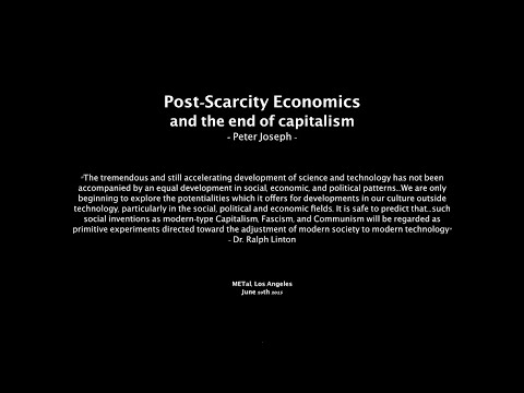 The End of Capitalism, June 20th '15 - Peter Joseph [The Zeitgeist Movement]