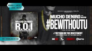 """Mucho Deniro - """"Be Without You"""" feat. Aaliyah Mp3"""