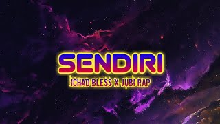 Download Sendiri - Ichad Bless X Jubi Rap ||    Mp3