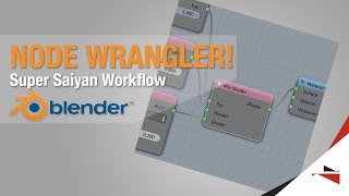 Blender Quick Tips - My Node Wrangler Workflow
