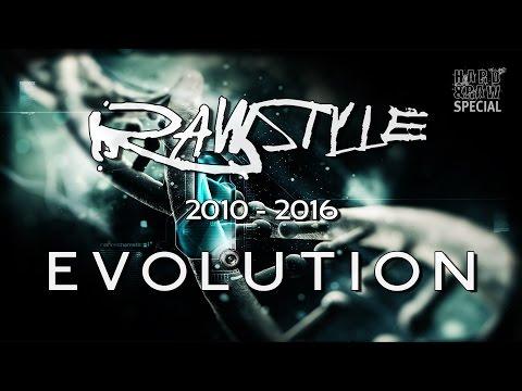 """History of Rawstyle 2010 - 2016 """"Rawstyle Evolution Megamix"""""""