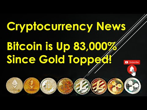 Cryptocurrency News – Bitcoin is Up 83,000% Since Gold Topped!