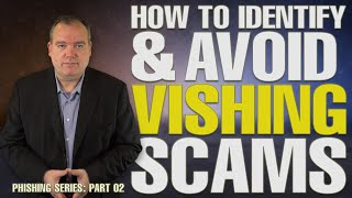 Security Awareness Quick Tip: How to Identify and Avoid Vishing Scams (Phishing Series Part 02)