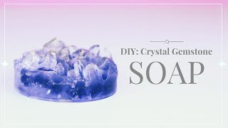 DIY: Crystal Cluster Gemstone Soap💎