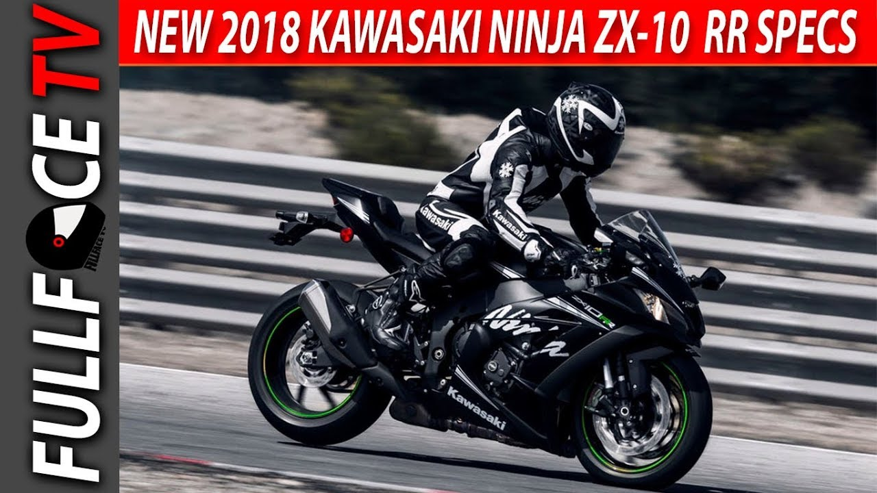 New 2018 Ninja Zx 10 Rr Review Specs And Top Speed Youtube