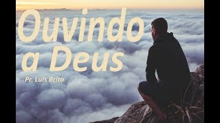 IGREJA UNIDADE DE CRISTO   /  Ouvindo a Deus   -  Pr. Luís Brito