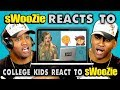 sWooZie Reacts to College Kids React to