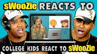 connectYoutube - sWooZie Reacts to College Kids React to sWooZie