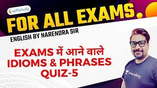 3:00 PM - All Bank Exams | English by Narendra Kumar | Idioms \u0026 Phrases Quiz-5