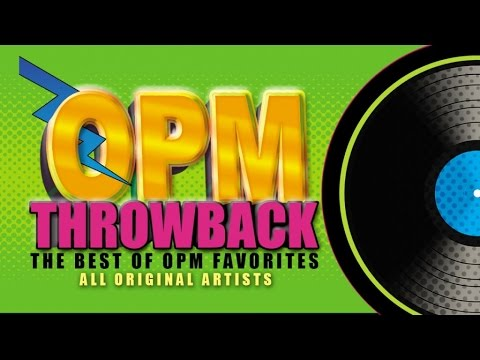 Opm Throwback The Best Of Opm Favorites 1 Music Collection Youtube