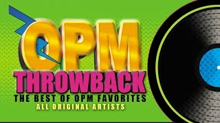 OPM Throwback - The Best Of OPM Favorites 1  Music Collection