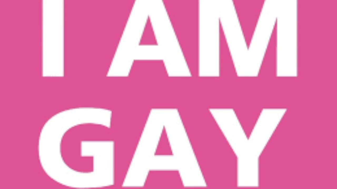 I Am Gay Gay Gay