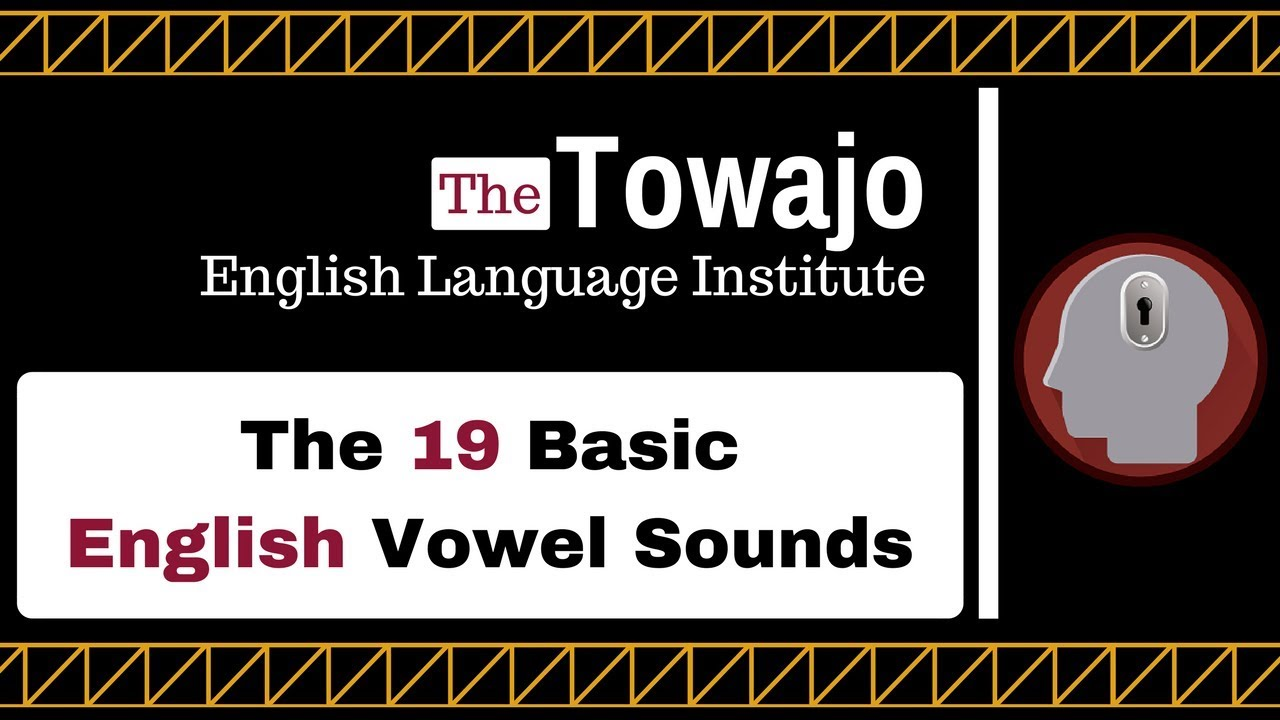 The 19 Basic English Vowel Sounds Youtube