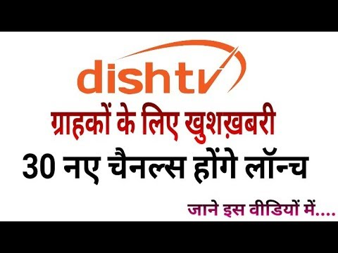 Great News: Dish TV is Plans to Launch 30 New Channels on its Platform. (Must Watch)
