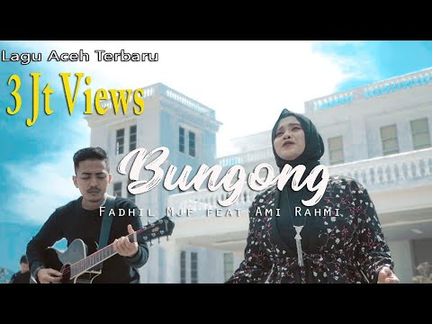 Lagu Aceh Terbaru - Bungong - Nyawoung - ( Cover By : Fadhil Mjf Feat A.n Official )