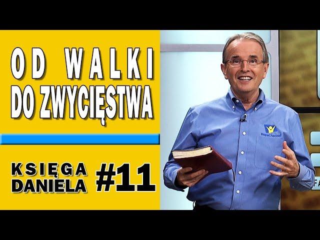 Od walki do zwycięstwa - Księga Daniela #11