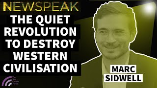 Marc Sidwell: The Long March - A Quiet Revolution to Destroy Western Civilisation