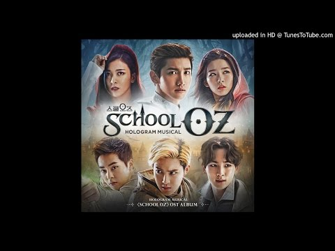 SCHOOL OZ (OST)-15.One Dream [MAX, Luna, SUHO, SEUL GI, KEY, XIUMIN, 조은]