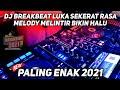 DJ Breakbeat Luka Sekerat Rasa Remix Bass Terbaik 2021