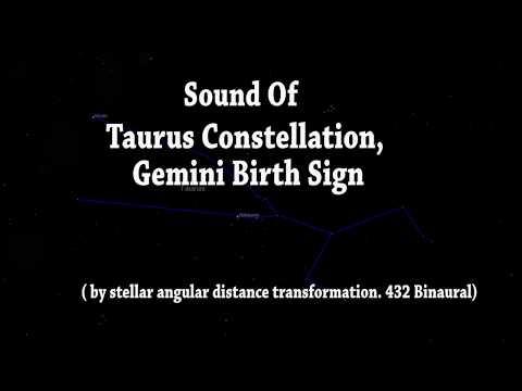 Sound Of Gemini Birth Sign / Taurus Constellation (By Stellar angular distance 432 Binaural )