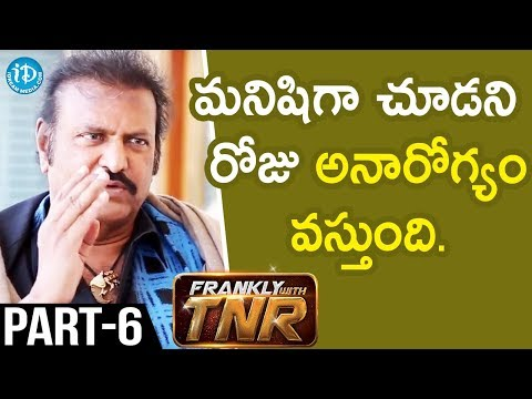 Actor Mohan Babu Interview - Part #6 || Frankly With TNR | Talking Movies With iDream