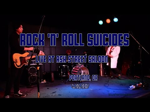 Rock 'N' Roll Suicides  at Ash Street Saloon   4, 23, 2017  -Full Set