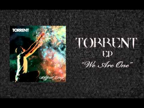 Torrent - We Are One (Original Song)