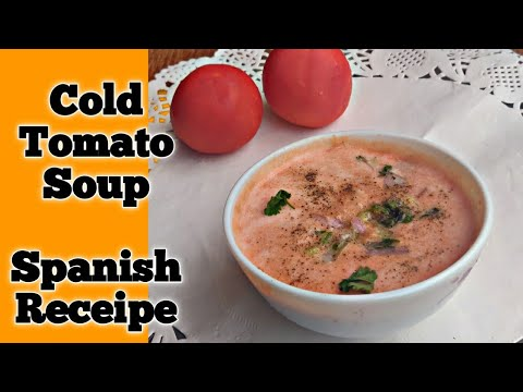 Cold Tomato Soup, No Fire Cooking, Spanish Receipe