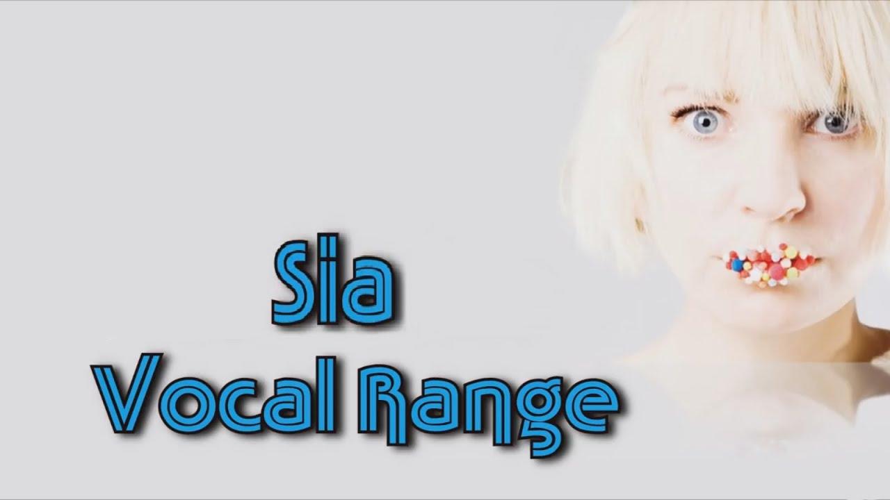 SIA - FULL VOCAL RANGE [A1] (B2-A6) - YouTube
