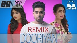 DOORIYAN Remix DJ SherGill Guri Latest Punjabi Songs 2017
