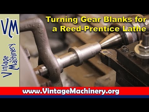 Turning a  Pair of Gear Blanks for a Reed-Prentice Metal Lathe