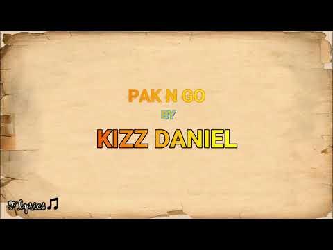 kizz-daniel---pak-n-go-(lyrics)🎼