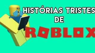 SAD STORIES OF ROBLOX