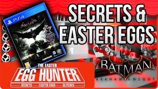 Batman Arkham Knight Secrets & Easter Eggs - The Easter Egg Hunter