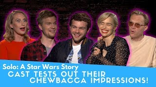 Solo Cast's Wookiee Impressions!