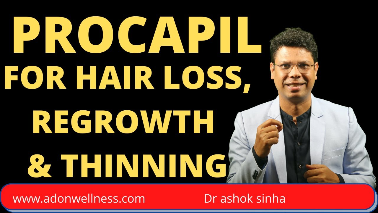 Procapil For Hair loss, Hair Regrowth & Thinning- Dr Ashok Sinha