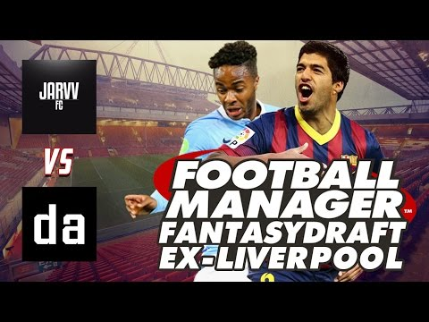 EX-LIVERPOOL PLAYERS W/ JarvvFC! - Football Manager 2016 Fantasy Draft