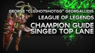 Singed Guide - HotshotGG -  CLG LoL Champion Guide 1 - Season 3 - Razer Academy