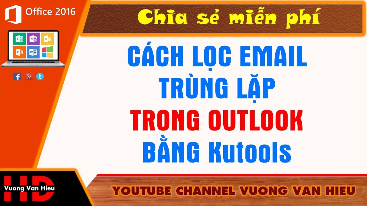 Lọc Email Trùng Lặp Trong Outlook 2016, 2013, 2010
