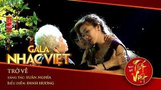 Trở Về - Đinh Hương   Gala Nhạc Việt 1 - Nhạc Hội Tết Việt (Official)