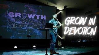 GROW IN DEVOTION   THE BRIDGE CHURCH