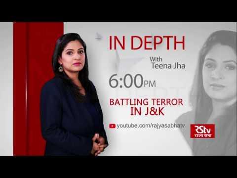 Teaser- In Depth: Battling Terror in J&K | 6 pm