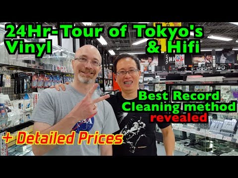 24hr Tokyo Tour:Vinyl & Hifi + Pricing + Best Record Cleaning method (better than ultrasonics)