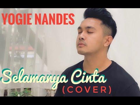 Download SELAMANYA CINTA (Yana Julio / D'Cinnamons) | COVER BY: YOGIE NANDES