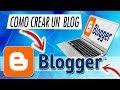 Como crear un blog en blogger 2018 facil, rapido y gratis