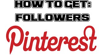 How To Get Pinterest Followers - How To Get Your First 10,000 + Follower On Pinterest