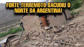 FORTE TERREMOTO SACUDIU O NORTE DA ARGENTINA !!