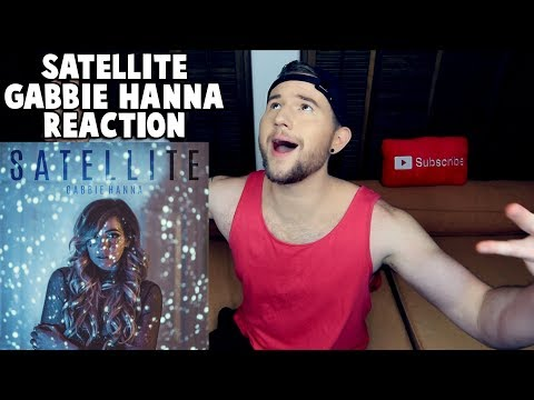 REACTING TO SATELLITE BY GABBIE HANNA
