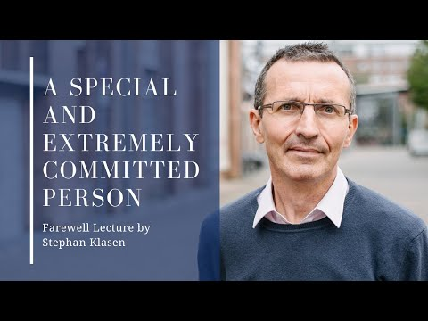 A Special And Extremely Committed Person: Farewell Lecture By Stephan Klasen